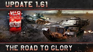 "War Thunder - 1.61-es Frissítés: ""Road to Glory"""