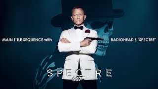 Spectre (2015) Main Title with Radiohead Song & Credit width=