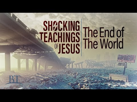 Beyond Today -- Shocking Teachings of Jesus: The End of the World
