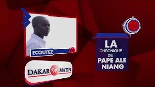 Voici la chronique du 07 novembre de Pape Alé Ndiaye