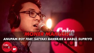 getlinkyoutube.com-'Moner Manush' - Anupam Roy Feat. Satyaki Banerjee & Babul Supriyo - Coke Studio@MTV Season 4