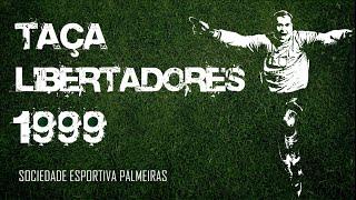getlinkyoutube.com-Libertadores 1999 - Todos os jogos do Palmeiras (Do 1º jogo até a grande final)