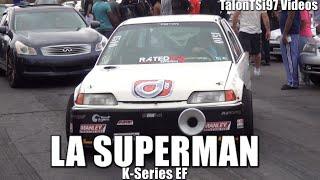 LASUPERMAN Runs The Streets! K-Series EF