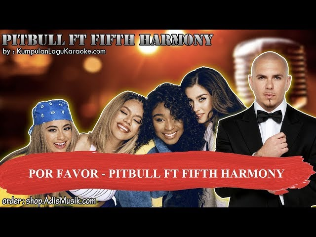 POR FAVOR -  PITBULL FT FIFTH HARMONY Karaoke