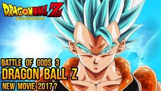 getlinkyoutube.com-Dragon Ball Z: New Movie 2017, Gogeta / Vegito Fusion Reborn, BOG 3 (Discussion / Prediction)
