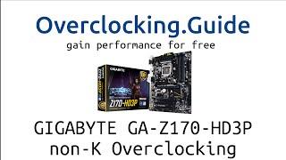 getlinkyoutube.com-Skylake non-K CPU Overclocking on GIGABYTE GA-Z170-HD3P. G4400, i3-6100, i5-6400, english