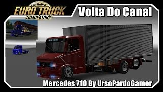 getlinkyoutube.com-Volta Do Canal: Euro Truck Simulator 2 -- Mercedes 710 By UrsoPardoGamer