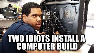 getlinkyoutube.com-Two Idiots Build a PC