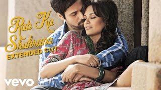 Rab Ka Shukrana - Jannat 2 | Emraan Hashmi | Esha Gupta