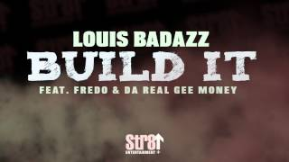 getlinkyoutube.com-Louis BadAzz ft. Fredo & Da Real Gee Money - Build It (AUDIO)