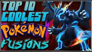 getlinkyoutube.com-Top 10 Coolest Pokémon Fusions [Ep.11]