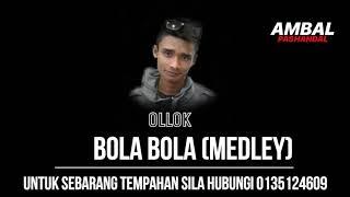 Ollok - Bola Bola (Medley) | Ambal Pashandal Band
