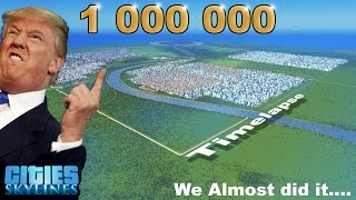 Cities Skylines 1 Million Population Timelapse | Couldn't Make it