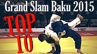 getlinkyoutube.com-TOP 10 IPPONS | 柔道 Judo Grand Slam Baku 2015 | JudoAttitude