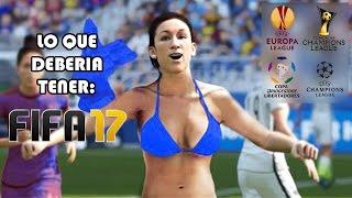 getlinkyoutube.com-10 COSAS QUE DEBERÍA TENER FIFA 17