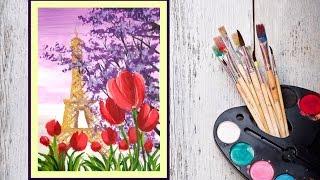 getlinkyoutube.com-Картина за 10 минут! Рисуем гуашью Париж и тюльпаны!