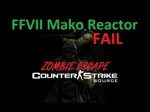 [CSS] Zombie Escape - FFVII Mako Reactor Fail