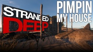 Stranded Deep | BUILDING A HOUSE MANSION | Part 28 Stranded Deep Gameplay