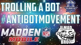 Madden Mobile: TROLLING A BOT!!! #ANTiBOTMOVEMENT