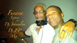 getlinkyoutube.com-MIX Dj J-P & Dj Johnnylove Funana Express.flv