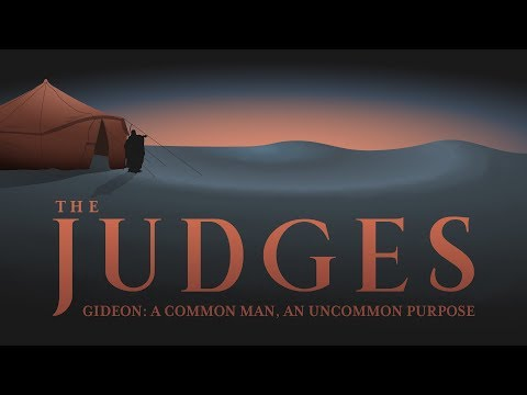 The Judges: Gideon - A Common Man, An Uncommon Purpose