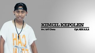 getlinkyoutube.com-Arif Citenx - Kimcil Kepolen - [Official Video]