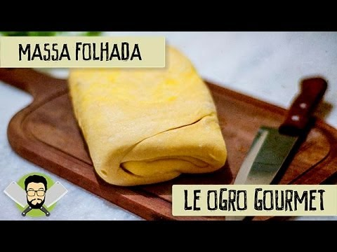 Le Ogro Gourmet #01 - Como fazer Massa Folhada