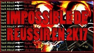 IMPOSSIBLE D'ETRE CONNU EN 2K17 - SteX AltroX