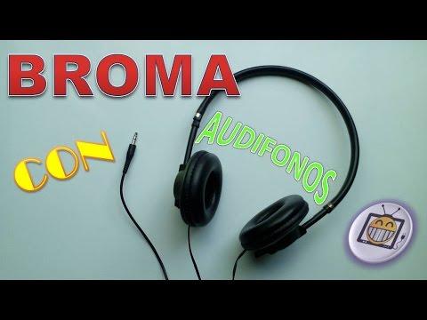 Broma - Audífonos (Bromas 2015)