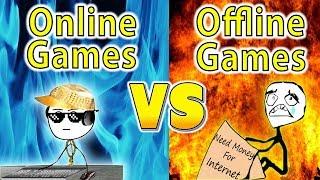 Online Games VS Offline Games