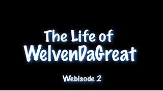 getlinkyoutube.com-[Webisode 2] The Life of WELVENDAGREAT