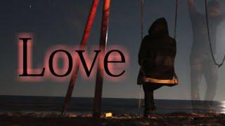 "getlinkyoutube.com-""Love"" | Creepypasta Story"