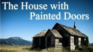 "getlinkyoutube.com-""The House with Painted Doors"" Creepypasta"