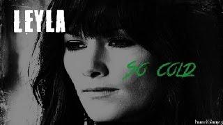Leyla ║Tatort ● so cold