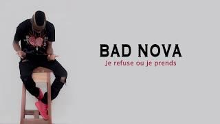 Bad Nova - Je ndem ou je tcha les restes