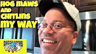 getlinkyoutube.com-Hog Maws and Chittlins (Chitterlings)...My Way!!!