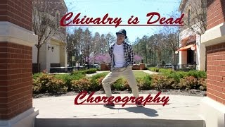 "getlinkyoutube.com-""Chivalry is Dead"" by Trevor Wesley- Choreography Music Video 