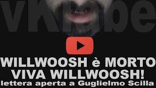 getlinkyoutube.com-WILLWOOSH è MORTO, VIVA WILLWOOSH! lettera aperta a Guglielmo Scilla