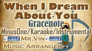 When I Dream About You - Gracenote - MinusOne/Karaoke/Instrumental