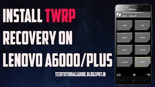 getlinkyoutube.com-How To Install TWRP Recovery On Lenovo A6000/Plus 2016