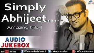 Simply Abhijeet : Bollywood Amazing Hits    Audio Jukebox