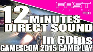 getlinkyoutube.com-FAST Racing NEO (Direct Sound) / 60fps / 12 Minutes GAMESCOM 2015 gameplay