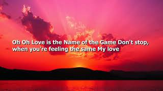 Love is the name of the game ** Patty * Ryan ** Lyrics