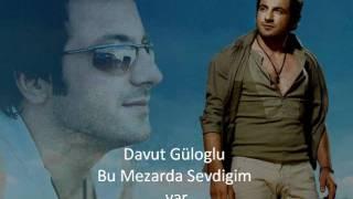 Davut Güloğlu – Bu Mezarda Sevdiğim Var