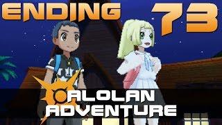 [ENDING | 73] Alolan Adventure (Let's Play Pokemon Sun w/ GaLm)