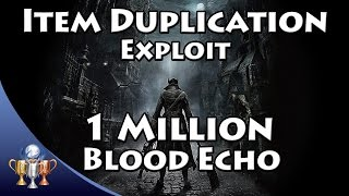 getlinkyoutube.com-Bloodborne Item Duplication Exploit Glitch - 1,000,000 Blood Echo and Unlimited Items
