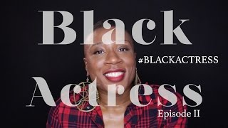 BLACK ACTRESS Season 2 | Episode 2 Feat. Aisha Hinds