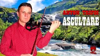 ANTON TRIFOI - ASCULTARE (NOU)