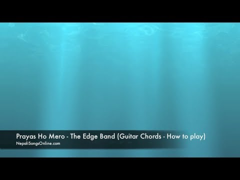 Prayas Ho Mero - The Edge Band (Guitar chords, How to play)