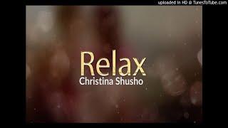 CHRISTINA SHUSHO – RELAX
